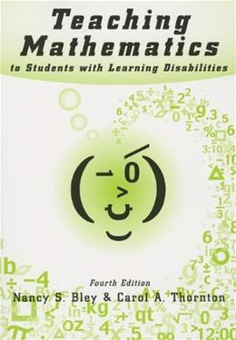Teaching Mathematics to Students With Learning Disabilities, by Bley, 4th Edition 9780890798577