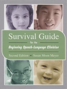 Survival Guide for the Beginning Speech-Language Clinician 2 9780890799819