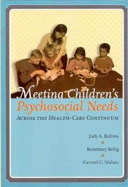 Meeting Childrens Psychosocial Needs Across The Health-Care Continuum 1 9780890799925