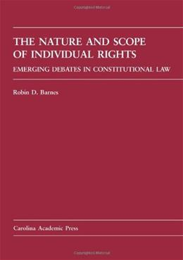 Nature and Scope of Indivdual Rights: Emerging Debates in Constitutional Law, by Barnes 9780890891063