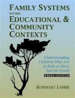 Family Systems within Educational Contexts: Understanding At Risk and Special Needs Students, by Lambie, 3rd Edition 9780891083269