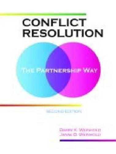 Conflict Resolution: The Partnership Way, by Weinhold, 2nd Edition 9780891083399
