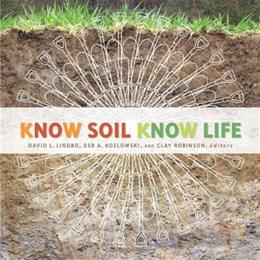 Know Soil, Know Life, by Lindboeb 9780891189541