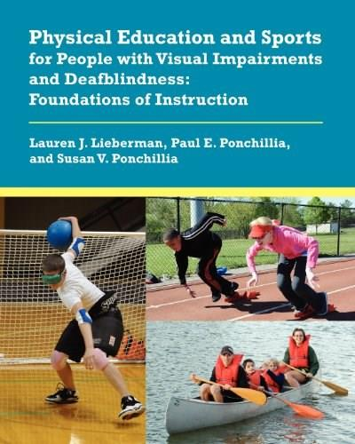 Physical Education and Sports for People with Visual Impairments and Deafblindness..., by Lieberman 9780891284543