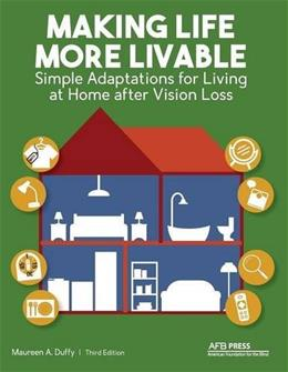 Making Life More Livable: Simple Adaptations for Living at Home after Vision Loss 3 9780891287186