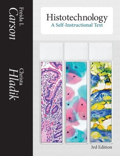 Histotechnology: A Self-Instructional Text, by Carson, 3rd Edition 9780891895817