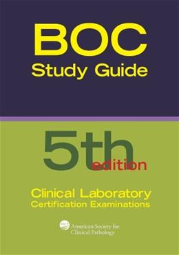 Board of Certification Study Guide for Clinical Laboratory Certification Examinations, 5th Edition (BOR Study Guides) 9780891895879
