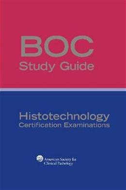 Histotechnology Certification Exams, by Carson, 3rd Edition, Study Guide 9780891896111