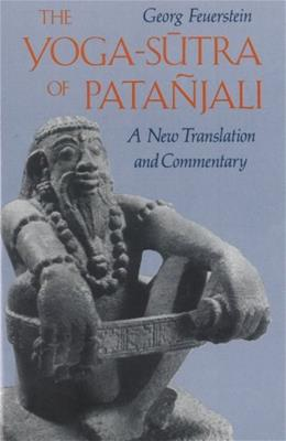 The Yoga-Sutra of Patañjali: A New Translation and Commentary 9780892812622