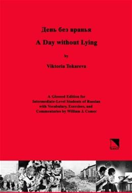 Day Without Lying: A Glossed Edition for Intermediate-Level Students of Russian, by Tokareva 9780893573461