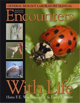 Encounters With Life, by Wachtmeister, 7th Edition, General Biology Laboratory Manual 9780895826855