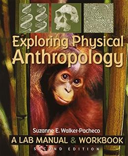 Exploring Physical Anthropology: A Lab Manual & Workbook (2nd Edition) 9780895828118