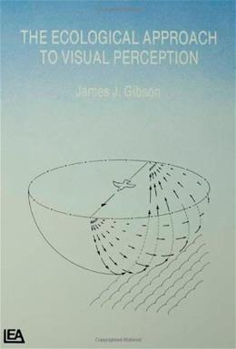 Ecological Approach to Visual Perception, by Gibson 9780898599596