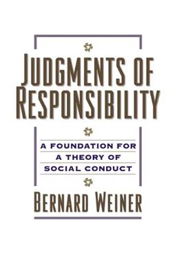 Judgments of Responsibility: A Foundation for a Theory of Social Conduct 1 9780898628432