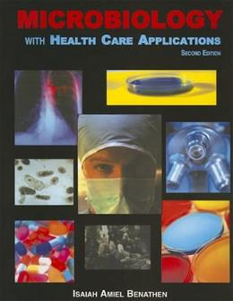 Microbiology with Health Care Applications, by Benathen, 2nd Edition 9780898633054