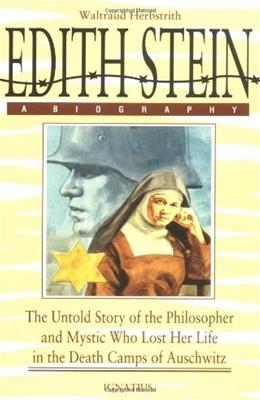 Edith Stein: A Biography/the Untold Story of the Philosopher and Mystic Who Lost Her Life in the Death Camps of Auschwitz, by Herbstrith, 2nd Edition 9780898704105
