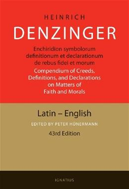 Enchiridion Symbolorum: A Compendium of Creeds, Definitions, and Declarations of the Catholic Church (Latin Edition) Bilingual 9780898707465