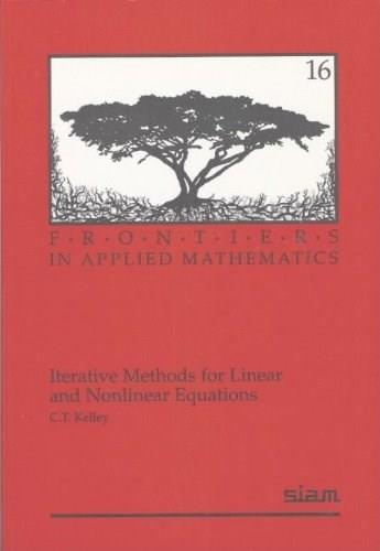 Iterative Methods for Linear and Nonlinear Equations, by Kelley 9780898713527