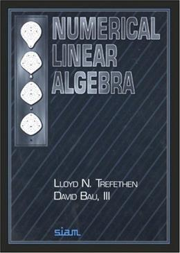 Numerical Linear Algebra, by Trefethen 9780898713619