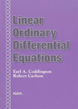 Linear Ordinary Differential Equations, by Coddington 9780898713886