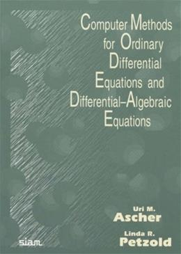 Computer Methods for Ordinary Differential Equations and Differential Algebraic Equations, by Ascher 9780898714128