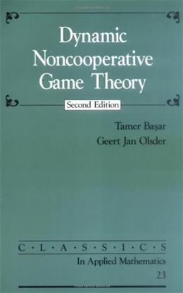 Dynamic Noncooperative Game Theory, by Basar, 2nd Edition 9780898714296