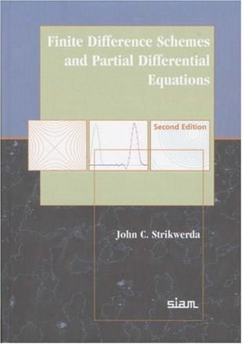 Finite Difference Schemes and Partial Differential Equations, by Strikwerda, 2nd Edition 9780898716399