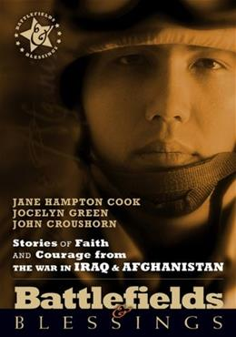Battlefields And Blessings Iraq/Afghanistan( Stories of Faith and Courage (Battlefields & Blessings) 9780899570419