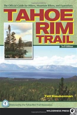 Tahoe Rim Trail: The Official Guide for Hikers, Mountain Bikers and Equestrians Third Edit 9780899977102