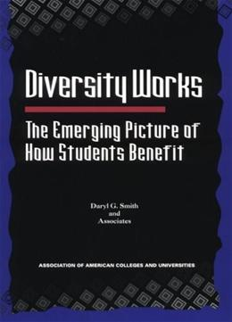 Diversity Works: The Emerging Picture of How Students Benefit 9780911696714