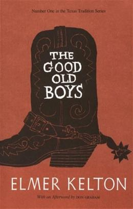 The Good Old Boys (Texas Tradition Series) Reissue 9780912646978