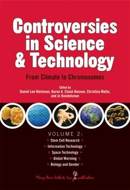 Controversies in Science and Technology, by Kleinman, Volume 2: From Climate to Chromosomes 9780913113424