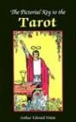 Pictorial Key to the Tarot [Book] (Pictorial Key to the Tarot) 9780913866085