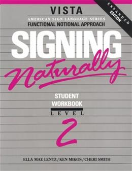 Signing Naturally, by Lentz, Expanded Edition, Workbook, Level 2 BK w/VIDEO 9780915035168