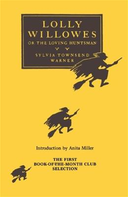 Lolly Willowes: or, The Loving Huntsman 9780915864911
