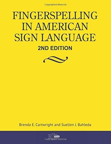 Fingerspelling in American Sign Language, by Cartwright, 2nd Edition 9780916883478