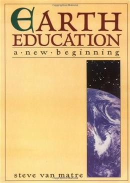 Earth Education: A New Beginning, by Van Matre 9780917011023
