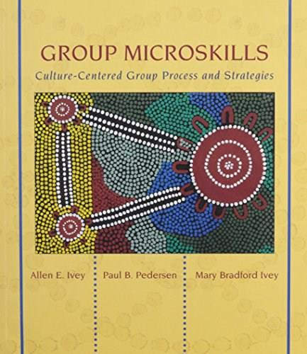 Group Microskills: Culture-Centered Group Process and Stategies, by Ivey 9780917276156