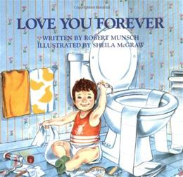 Love You Forever, by Munsch, Grades Kindergarten-2 9780920668375