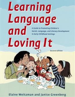 Learning Language and Loving It: A Guide to Promoting Childrens Social, Language and Literacy Development, by Weitzman, 2nd Edition 9780921145189