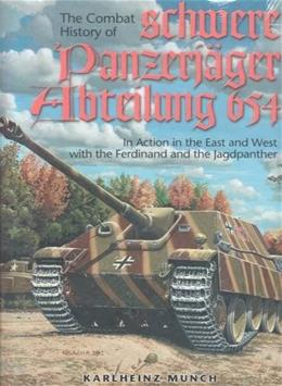 Combat History of the 654th Schwere Panzerjager Abteilung 9780921991601