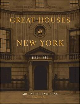 Great Houses of New York 1880-1930, by Kathrens 9780926494343