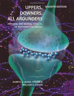 Uppers, Downers, All Arounders: Physical and Mental Effects of Psychoactive Drugs, 7th Edition 9780926544307