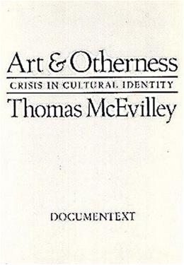 Art & Otherness: Crisis in Cultural Identity (Documentext) 9780929701486