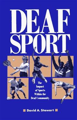 Deaf Sport: The Impact of Sports within the Deaf Community 1 9780930323745