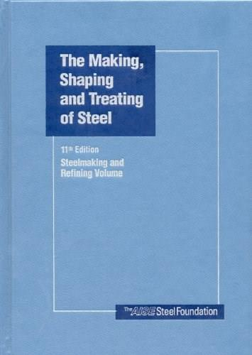 Making, Shaping and Treating of Steel, by Fruehan, 11th Edition 11 w/CD 9780930767020