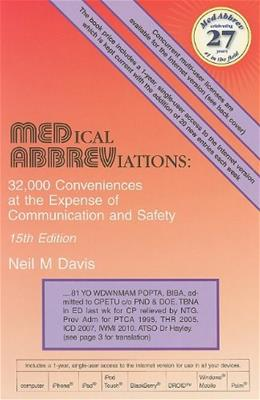 Medical Abbreviations: 32,000 Conveniences at the Expense of Communication and Safety, by Davis, 15th Edition 9780931431159