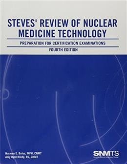 Steves Review of Nuclear Medicine Technology: Preparation for Certification Examinations, by Bolus, 4th Edition 9780932004871