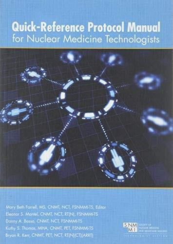 Quick Reference Protocol Manual for Nuclear Medicine Technologists, by Farrell 9780932004888