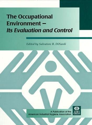 Occupational Environment: Its Evaluation and Control, by Dinardi 9780932627827